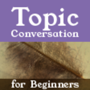 Topic Conversation for Beginners - 新教材